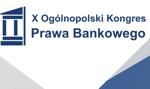 X Ogólnopolski Kongres Prawa Bankowego