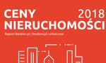 Ceny nieruchomości w 2018 roku [Raport Bankier.pl, urban.one i Otodom]