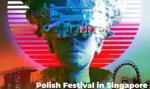 W Singapurze rozpoczął się festiwal promujący Polskę