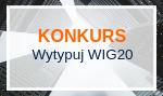 Konkurs: wytypuj WIG20